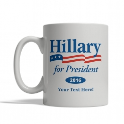 Hillary Clinton for President Personalized Mug - Hillary Clinton for President Personalized Mug - Back