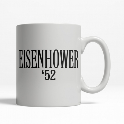Eisenhower '52 Coffee Cup