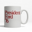 President Ford '76 Coffee Cup